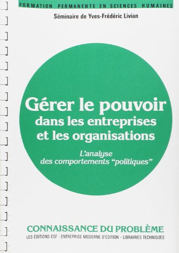 9782710106494: Gérer le pouvoir dans les entreprises et les organisations : L'analyse des comportements