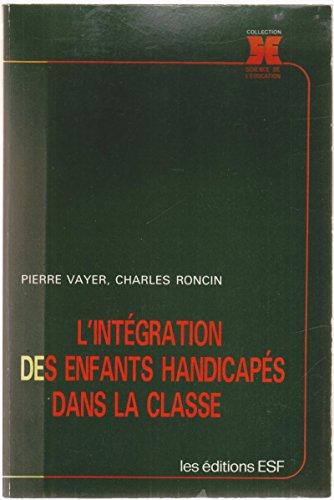Integration des enfants handicapes dans la classe: Pierre Vayer et
