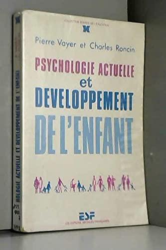 Psychologie actuelle et développement de l'enfant: VAYER PIERRE et