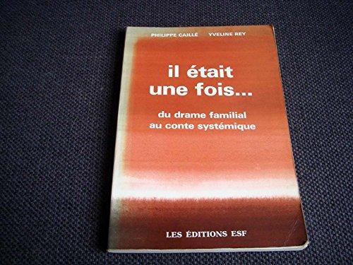 9782710107187: Il était une fois : Du drame familial au conte systémique (Collection Sciences humaines appliquées)