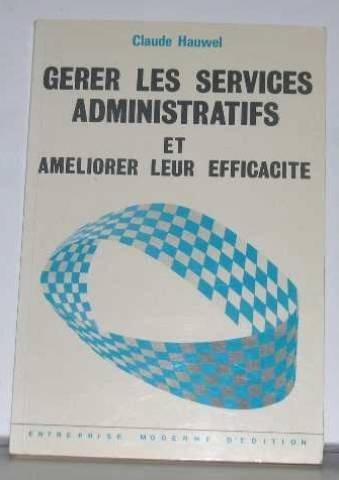 9782710107217: Gerer les services administratifs. 070595 (Gest Adm Financ)