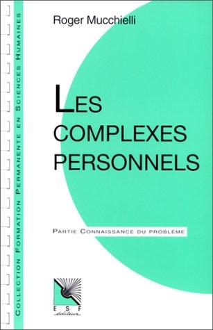 9782710107255: Les complexes personnels: Connaissance du problème, applications pratiques