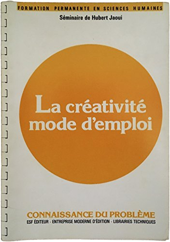 9782710108122: La créativité : mode d'emploi