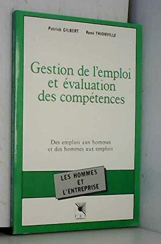 9782710108351: Gestion de l'emploi et évaluation des compétences. Des emplois aux hommes et des hommes aux emplois