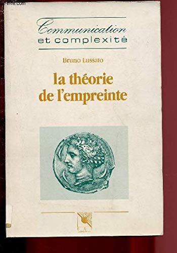 9782710109068: La théorie de l'empreinte ; suivi de, Eléments pour une théorie de l'information psychologique: Essais (Collection Communication et complexité) (French Edition)