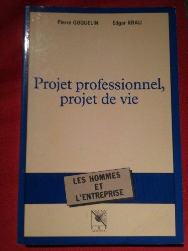 9782710109433: Projet professionnel, projet de vie