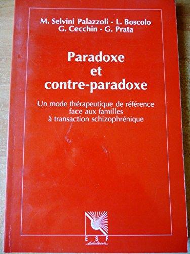 9782710109884: Paradoxe et contre-paradoxe : Un nouveau mode thérapeutique face aux familles à transaction schizophrénique