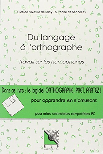 9782710109914: Du Langage a l'Orthographe avec Logiciel (Social Hors Collection)