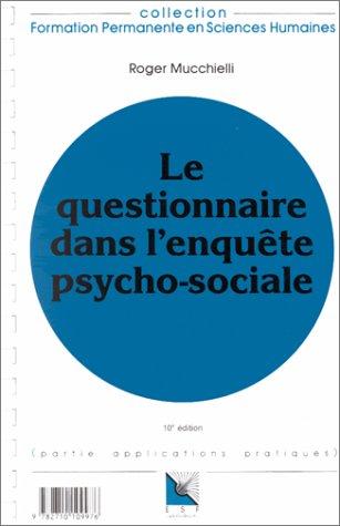 9782710109976: LE QUESTIONNAIRE DANS L'ENQUETE PSYCHO-SOCIALE. Connaissance du problème, applications pratiques, 10ème édition