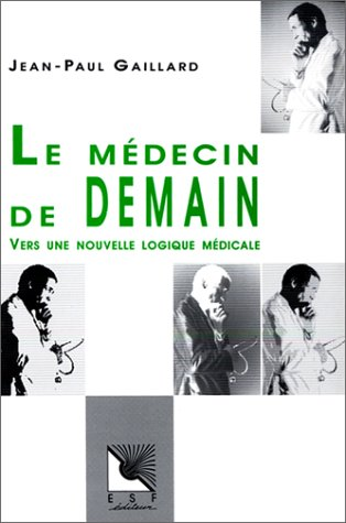 9782710110477: Le médecin de demain : Vers une nouvelle logique médicale