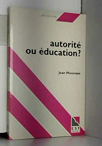 9782710111498: Autorité ou éducation?: Entre savoir et socialisation : le sens de l'éducation (Collection Pédagogies) (French Edition)