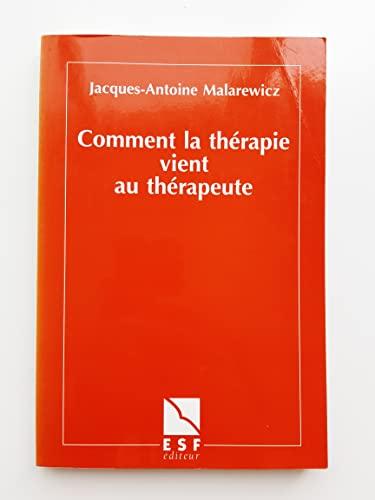 9782710111504: Comment la th�rapie vient au th�rapeute