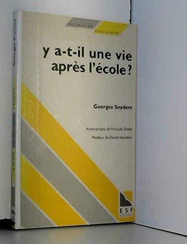 Y A T IL UNE VIE APRES: Georges Snyders