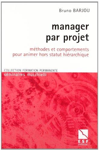 9782710112723: Manager par projet : M�thodes et comportements pour animer hors statut hi�rarchique