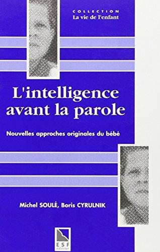 L'intelligence avant la parole (2710112736) by Institut de puériculture de Paris. Centre de gui; Michel Soulé; Boris Cyrulnik