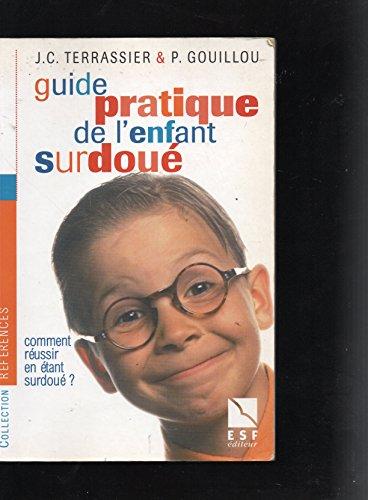 9782710112938: Guide pratique de l'enfant surdoué : Comment réussir en étant surdoué ? (Social Hors Collection)