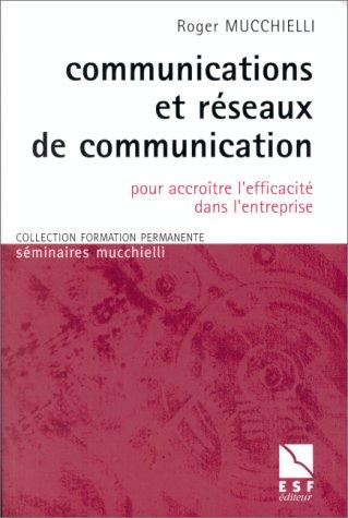 9782710113003: Communication et réseaux de communications: Pour accroître l'efficacité dans l'entreprise