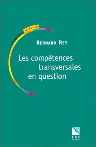Les compétences transversales en question [Nov 01, 1998] Rey, Bernard