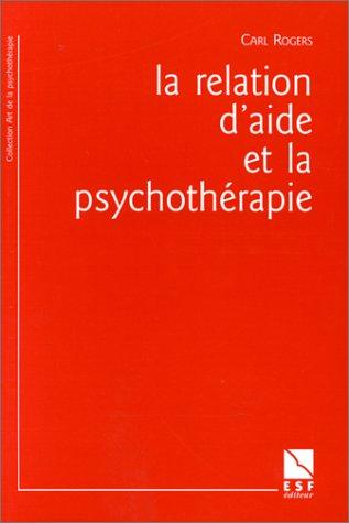 La Relation d'aide et la psychothérapie (9782710113287) by Carl Ransom Rogers; J.P. Zigliara