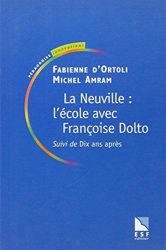 9782710114482: La Neuville : L'�cole avec Fran�oise Dolto, suivi de