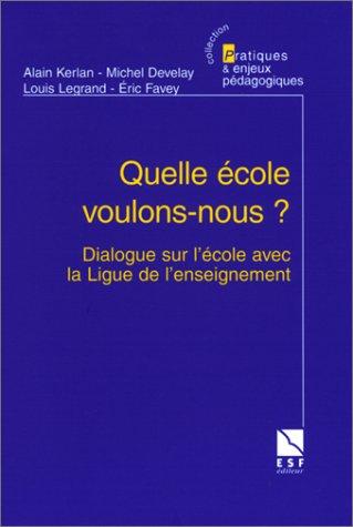 9782710115168: Quelle école voulons-nous ? : Dialogue sur l'école avec la Ligue de l'enseignement