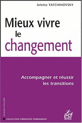 Mieux vivre le changement (French Edition)