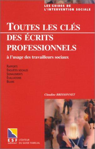 9782710115441: Toutes les cl�s des �crits professionnels � l'usage des travailleurs sociaux