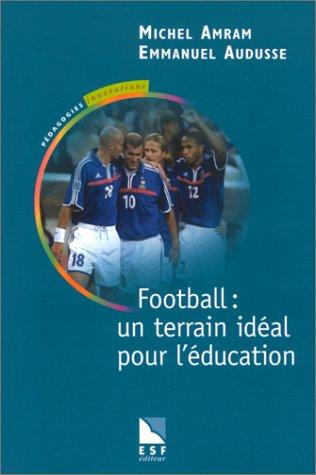 9782710115656: Football : Un terrain id�al pour l'�ducation
