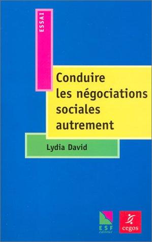 9782710115915: Conduire les négociations sociales autrement