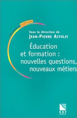 9782710116011: Education et formation : Nouvelles questions, nouveaux métiers