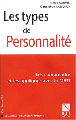 9782710116264: Les types de personnalit� : Les comprendre et les appliquer avec le MBTI