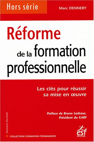 9782710116721: Réforme de la formation professionnelle : Les clés pour réussir sa mise en oeuvre