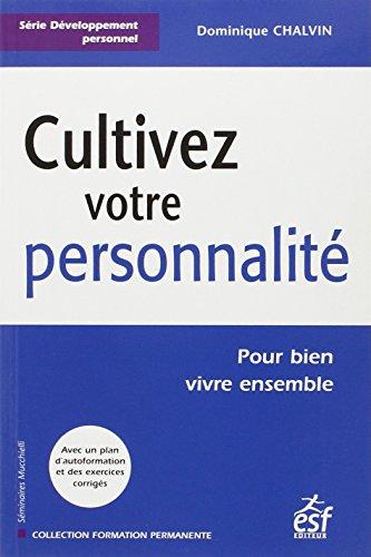 Cultivez votre personnalité (French Edition): Dominique Chalvin