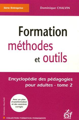 Encyclopà die des pà dagogies pour adultes : Tome 2, Formation mà thodes et ...