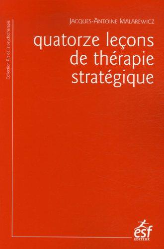 9782710118190: Quatorze leçons de thérapie stratégique