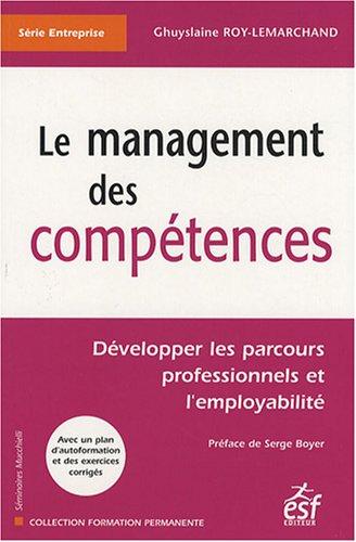 Le management des compétences (French Edition): Ghuyslaine Roy-Lemarchand