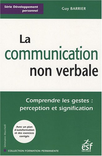 9782710119142: La communication non verbale : Comprendre les gestes : perception et signification