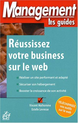 Réussissez votre business sur le web: Estelle Levresse, Vincent