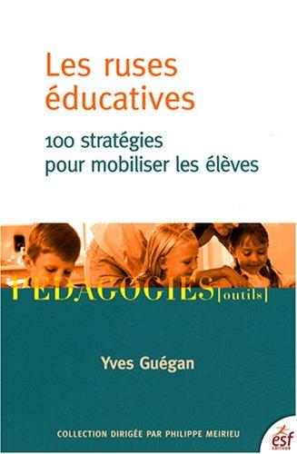 9782710119647: Les ruses éducatives : 100 Stratégies pour mobiliser les élèves