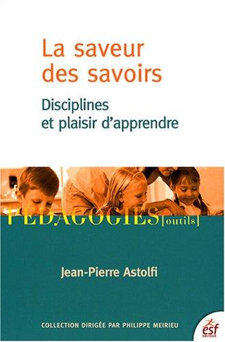 9782710119654: La saveur des savoirs : Disciplines et plaisir d'apprendre