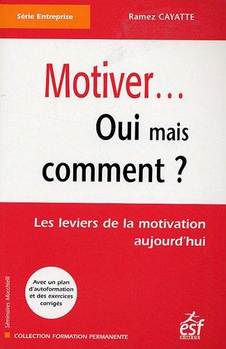 9782710119951: motiver... oui mais comment ? les leviers de la motivation aujourd'hui