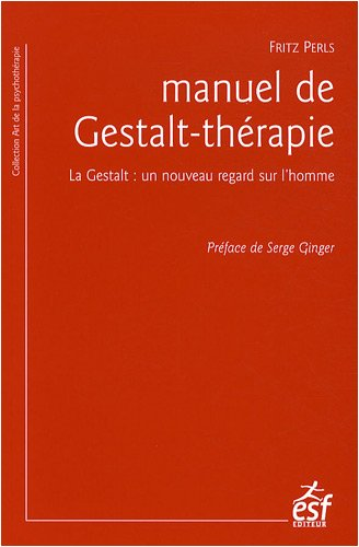 9782710120087: Manuel de gestalt thérapie (L'art de la psychothérapie)
