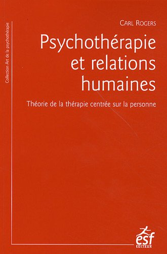 Psychothérapie et relations humaines (2710120461) by CARL ROGERS