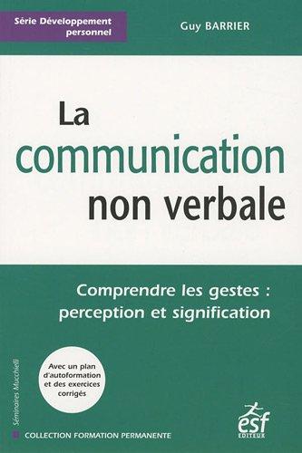 9782710121091: La communication non verbale : Comprendre les gestes : perception et signification