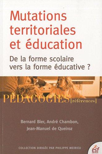 Mutations territoriales et éducation (French Edition): Bernard Bier