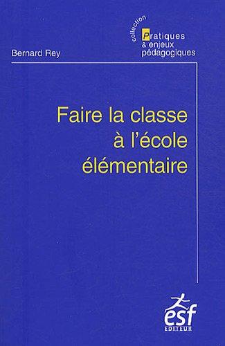 9782710121466: Faire la classe à l'école élémentaire (French Edition)