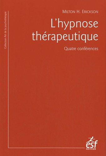 9782710121893: L'hypnose th�rapeutique : Quatre conf�rences