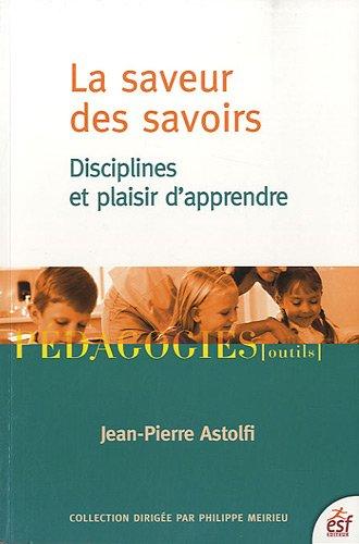 9782710121916: La saveur des savoirs : Disciplines et plaisir d'apprendre