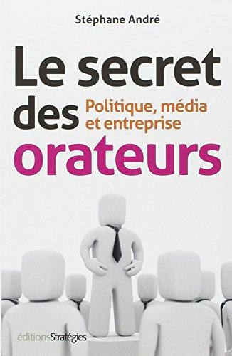 9782710122180: Le secret des orateurs : Politique, média et entreprise