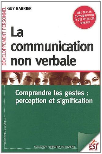 9782710122432: La communication non verbale : Compredre les gestes : perception et signification